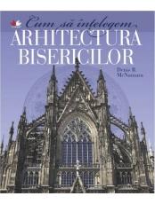 Cum sa intelegem arhitectura bisericilor