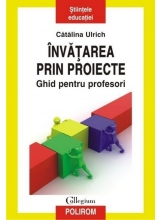 Invatarea prin proiecte. Ghid pentru profesori