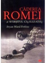 Caderea Romei si sfarsitul civiliztiei