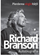 Richard Branson. Pierderea virginitatii. Autobiografia