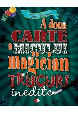 A doua carte a micului magician. Trucuri inedite