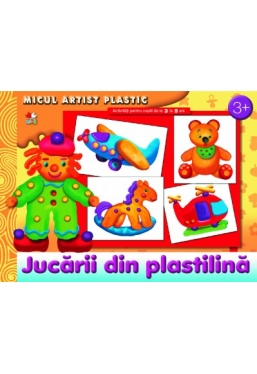 Micul artist plastic. Jucarii din plastilina