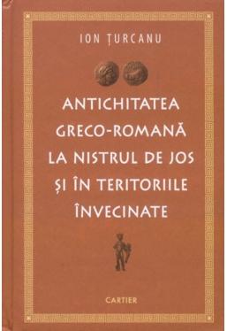 Antichitatea greco-romana la Nistrul de jos si in teritorie invecinate