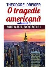 O tragedie americana. Vol. 1: Mirajul bogatiei