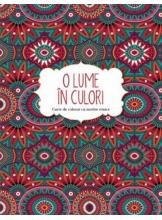 O Lume in culori. Carte de colorat.