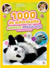 1000 DE AUTOCOLANTE. ANIMALE DRAGALASE. Carte de activitati