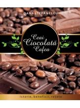 Ceai Ciocolata Cafea Istorie.beneficii,retete