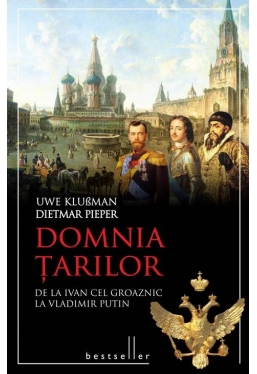 Domnia tarilor de la Ivan cel Groaznic la Vladimir Putin