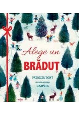 ALEGE-TI UN BRADUT. Patricia Toht