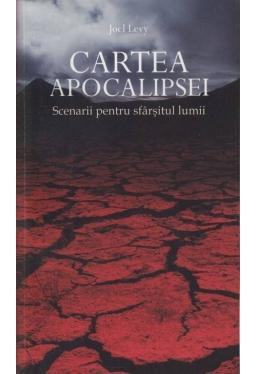 Cartea Apocalipsei. Scenariu pentru sfarsitul lumii