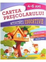 CARTEA PRESCOLARULUI. Activitati educative. 4-6 ani