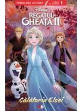 Prima mea lectura Disney REGATUL DE GHEATA II. Calatoria Elsei