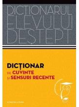 Dictionarul elevului destept. Dictionar de cuvinte si sensuri recente