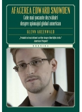 Kronika. Afacerea Edward Snowden. Cele mai socante dezvaluiri despre spionajul american