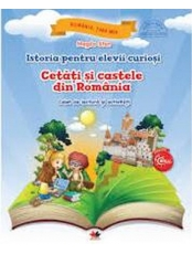 Istoria pentru elevii curiosi. Cetati si castele din Romania.