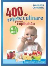 400 de retete culinare pentru colpilul tau 0-3 ani
