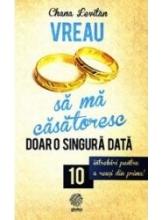 Vreau sa ma casatoresc doar o data. 10 intrebari pentru a reusi din prima