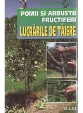 Pomii si arbusti fructiferi Lucrari de taiere
