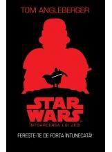 Star wars. Intoarcerea lui Jedi. Fereste-te de forta intunecata