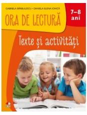 ORA DE LECTURA. Texte si activitati. 7-8 ani