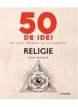 IQ230. 50 DE IDEI PE CARE TREBUIE SA LE CUNOSTI. Religie.