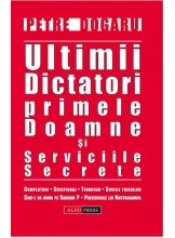 Ultimii dictatori primele doamne si serviciile secrete