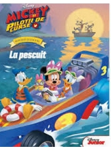 DISNEY. MICKEY SI PILOTII DE CURSE. DISTRACTIE LA PESCUIT