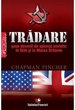 Tradare. Sase decenii de spionaj sovietic in SUA si in Marea Britanie