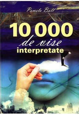 10 000 de vise interpretate