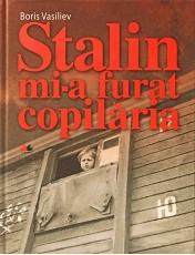Stalin mi-a furat copilaria