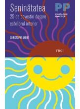 Seninatatea. 25 de povestiri despre echilibrul interior
