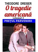 O tragedie americana. Vol. 2: Pretul parvenirii