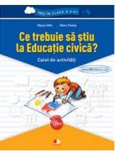 Ce trebuie sa stiu la Educatie civica? Caiet de activitati. Trec in clasa a V-a