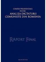 Raport final. Comisia prezidentiala pentru analiza dictaturii comuniste din Romania