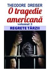 O tragedie americana. Vol. 3: Regrete tarzii