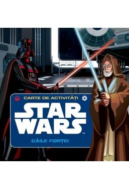 Star Wars. Caile fortei. Carte de activitati