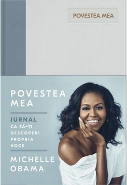 POVESTEA MEA. JURNAL. Michelle Obama