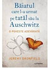 BAIATUL CARE L-A URMAT PE TATAL SAU LA AUSCHWITZ. reeditare