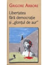 Libertatea fara democratie si