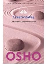 Osho. Vol. 15. Creativitatea. Descatusarea fortelor interioare