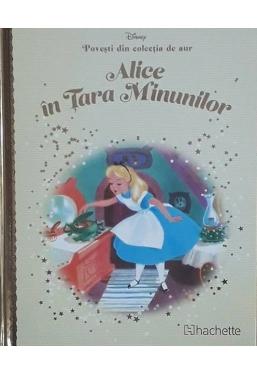 Disney Gold. Alice in tara minunilor