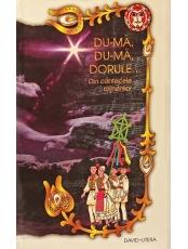 Culegerea Du-ma, du-ma, Dorule
