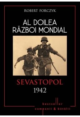 Al Doilea Razboi Mondial. Sevastopol 1942