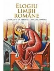 Carte pentru toti. Vol. 300 ELOGIU LIMBII ROMANE. Antologie de versuri, articole, maxime