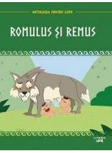 MITOLOGIA. Romulus si Remus