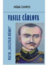 Vasile Carlova.Poetul «sufletului mahnit»
