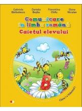 Comunicare in limba romana. Caietul elevului. Clasa I Volumul I