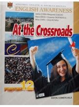 At the crossroads. Manual de limba engleza cl a XII-a