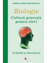 BIOLOGIE. Cultura generala pentru elevi