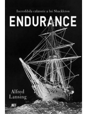 Endurance. Incredibila calatoria a lui Shackleton